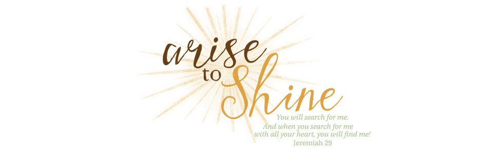 Arise To Shine